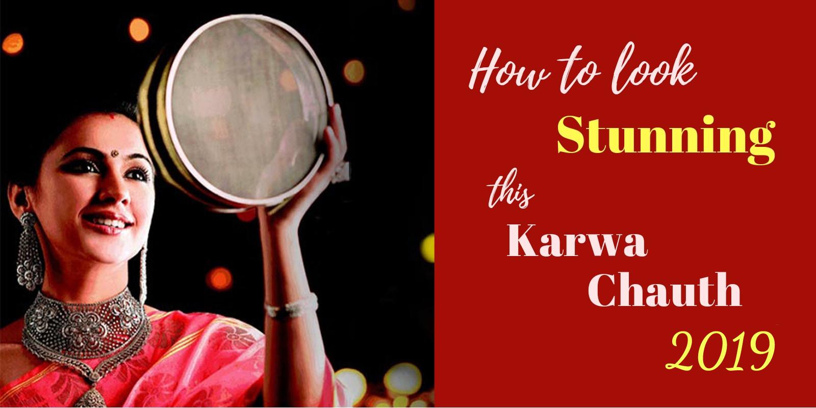 How to look stunning this Karwa Chauth 2019
